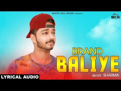 Brand Baliye (Lyrical Audio) Sharma | New Punjabi Song 2018