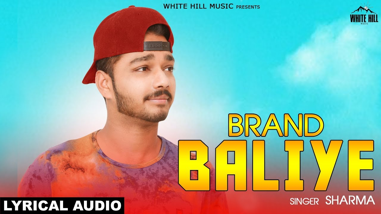 Brand Baliye (Lyrical Audio) Sharma | New Punjabi Song 2018 | White Hill  Music