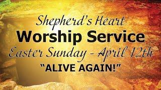 "Sunday Morning Worship Service | ""Alive Again!"""