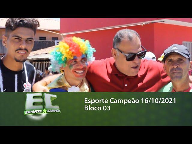 Esporte Campeão 16/10/2021 - Bloco 03