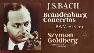 Bach - Brandenburg Concertos BWV 1046-1051 (Ct.rc.: Szymon Goldberg, Netherlands Chamber Orchestra)
