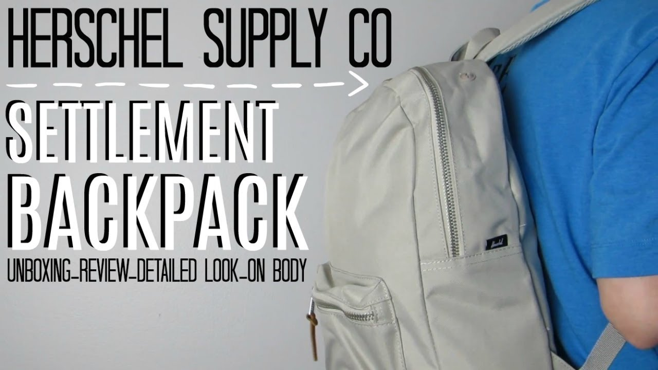 HERSCHEL SUPPLY CO SETTLEMENT BACKPACK UNBOXING 517bf649e8c4d