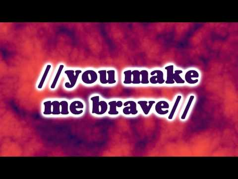 You Make Me Brave-Amanda Cook & Bethel Music (lyrics)