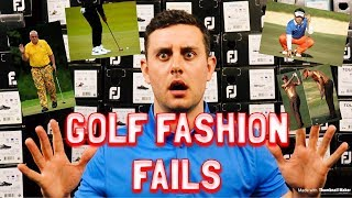 GOLF FASHION FAILS!!! SHOCKING GOLF FASHION MOMENTS!