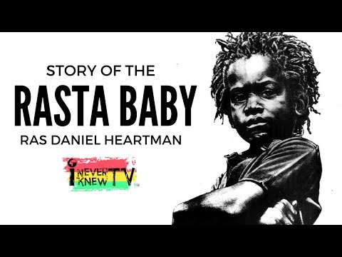 "Ras Daniel Heartman ""The Story of the Rasta Baby"""