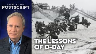 The Lessons of D-Day, Lies, Lies and More Lies, and the Burger King President