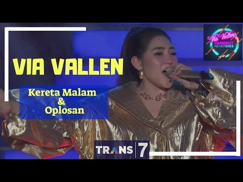 KERETA MALAM & OPLOSAN - VIA VALLEN  ['VIA VALLEN' DANGDUT NEVER DIES (01/05/18)]