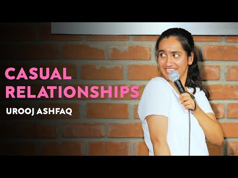 Casual Relationships | Stand Up Comedy by Urooj Ashfaq