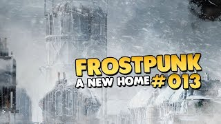 Let's Play Frostpunk | A New Home | Finale & Ende 👑 #013 [Let's Play][Gameplay][Deutsch]