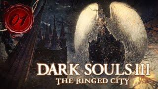 НАЧАЛО КОНЦА | Прохождение Dark Souls 3: The Ringed City - Серия №1