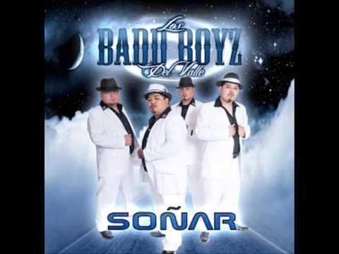 LOS BADD BOYZ DEL VALLE - SOÑAR