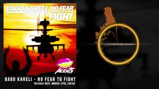 [PREVIEW] DAGO KARELI - NO FEAR TO FIGHT (Release Date: March 12th, 2015)