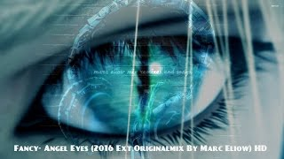 Fancy- Angel Eyes (2016 Ext.Originalmix By Marc Eliow) HD