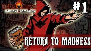 Darkest Dungeon Season 2 - RETURN TO MADNESS - Episode 1