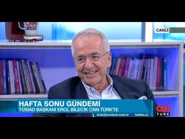TÜSİAD Başkanı Erol Bilecik CNN Türk'te Hakan Çelik'in Hafta Sonu Programına Konuk Oldu