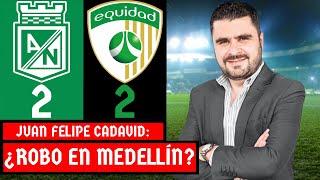 Nacional 2-2 Equidad   Liga Dimayor 2021-I   Resumen de Goles y Táctica por Juan Felipe Cadavid