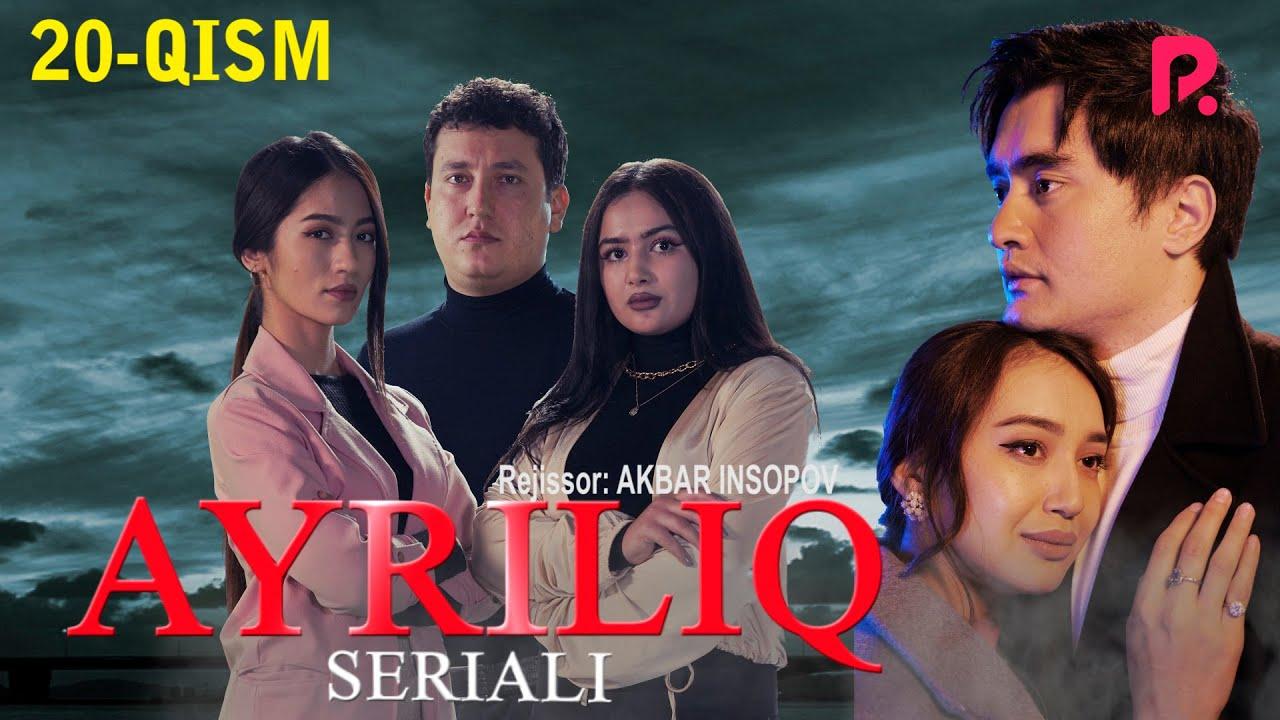 Ayriliq (o'zbek serial) | Айрилик (узбек сериал) 20-qism