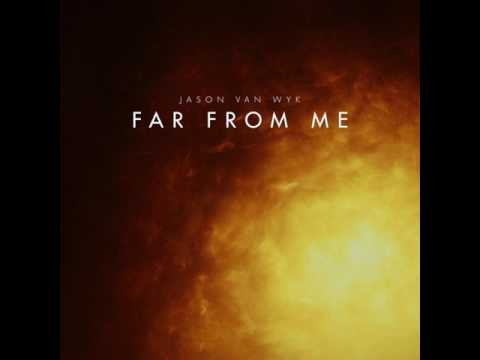Jason Van Wyk - Far From Me (Pierre Pienaar Remix)