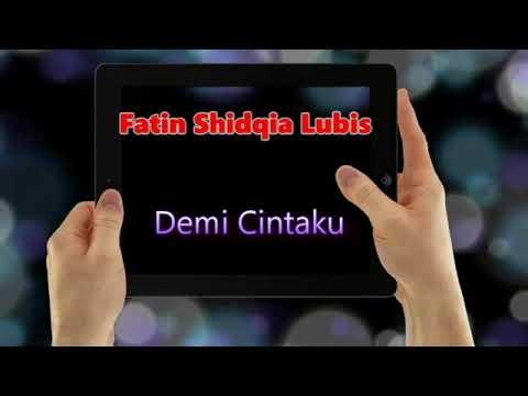 Demi Cintaku  By Fatin Shidqia Lubis