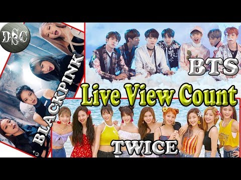GOT7- ECLIPSE Live View Count TWICE - FANCY  BLACKPINK - Kill This Love  BTS - Boy With Luv T-Series