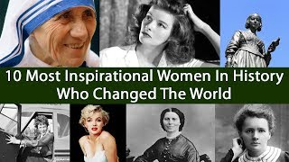 10 Most Inspirational Women In History Who Changed The World