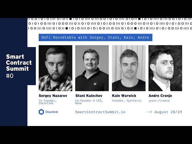Sergey Nazarov with Andre Cronje, Stani Kulechov, and Kain Warwick: A DeFi Roundtable from #SmartCon