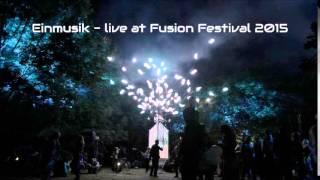 Einmusik - Live at Fusion Festival 2015