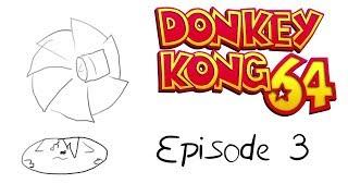 I'm A Dumb Pancake - Donkey Kong 64 - Episode 3