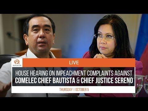 LIVE: House probe on impeachment complaints vs COMELEC Chief Bautista & Chief Justice Sereno