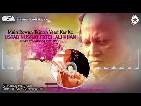 Main Rowan Tainon Yaad Kar Ke   Ustad Nusrat Fateh Ali Khan   OSA Worldwide