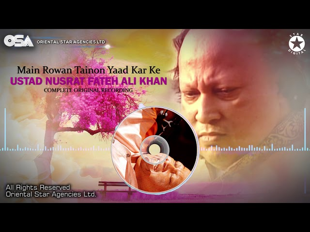 Main Rowan Tainon Yaad Kar Ke | Ustad Nusrat Fateh Ali Khan | OSA Worldwide
