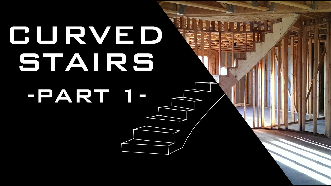 Curved Stairs   Part 1