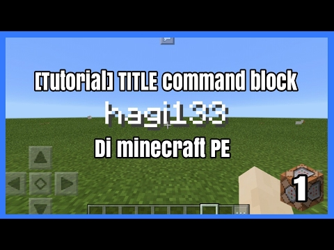 [tumin]-cara-buat-title-dengan-command-block-di-minecraft-pocket-edition-#1-versi-1.0.5