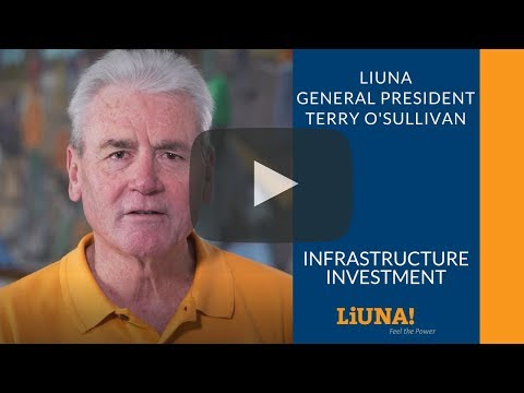 LIUNA General President Speaks on Infrastructure Investment