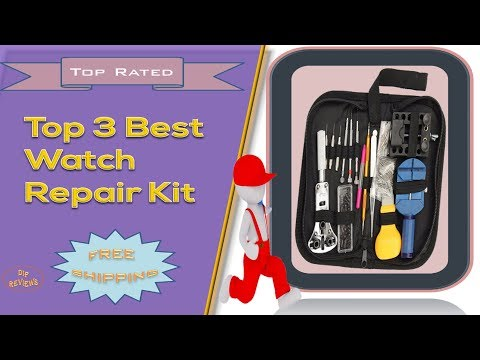 Top 3 Best Watch Repair Kit Review | Screwdriver Set For Watches