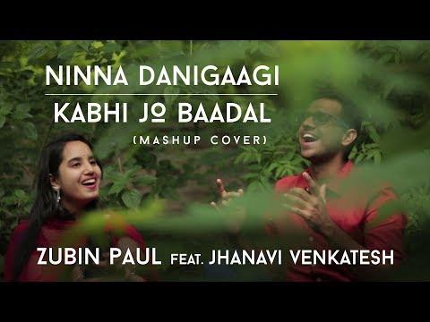Ninna Danigaagi   Kabhi Jo Baadal (Mashup Cover)   Zubin Paul   Jhanavi   Arijit Singh   Kannada