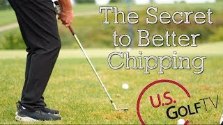 The Secret Move That Quickly Improves Chipping