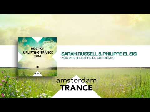 Sarah Russel & Philippe el Sisi - You are (Philippe el Sisi remix) Best of Uplifting Trance 2014