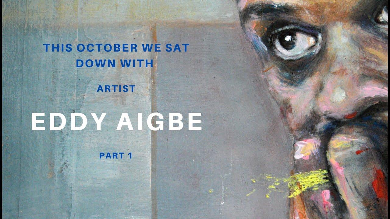 Meet the artist: Eddy Aigbe