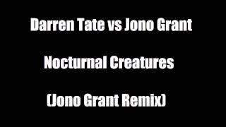 Darren Tate vs Jono Grant - Nocturnal Creatures (Jono Grant Remix)