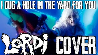 NEVER AGAIN - I Dug A Hole In The Yard For You (LORDI Cover)