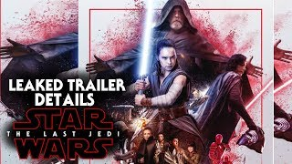 Star Wars The Last Jedi Leaked Trailer Details Revealed! (NEW)
