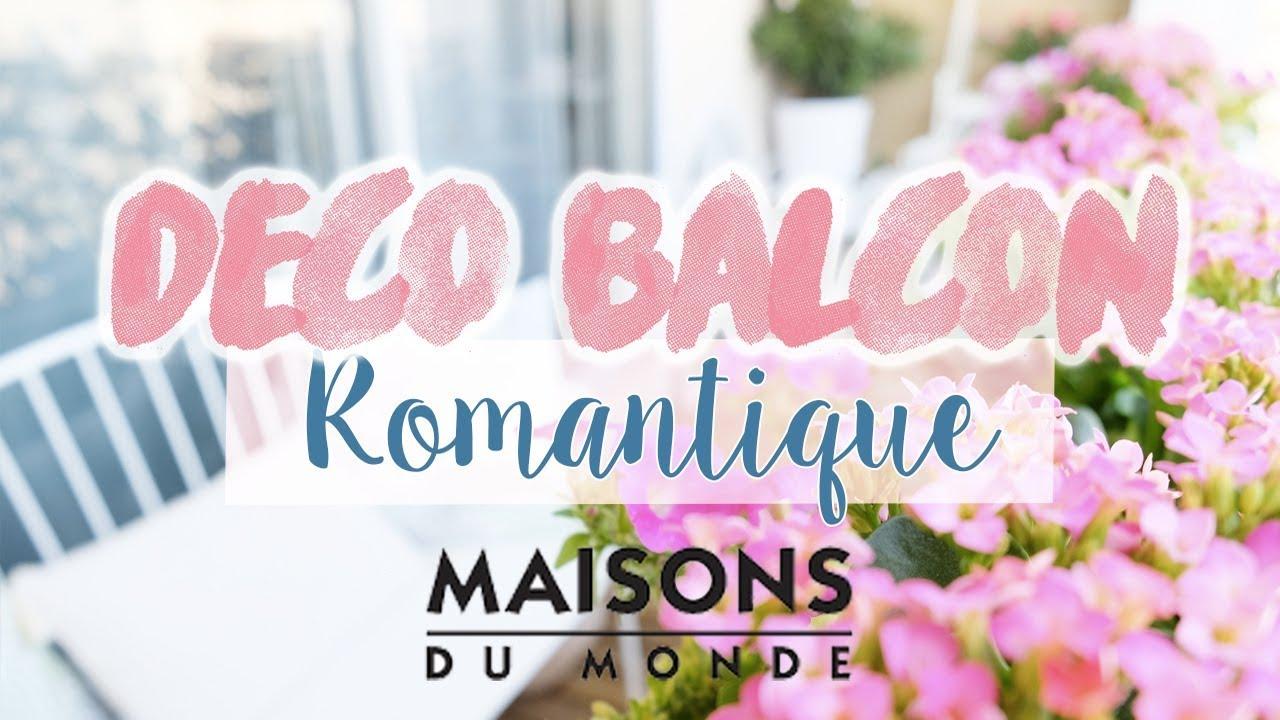 IDÉES DÉCO: Balcon Romantique avec Maisons du Monde - YouTube