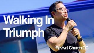 """Walking In Triumph"" | Revival Church OC | 3.28.21"