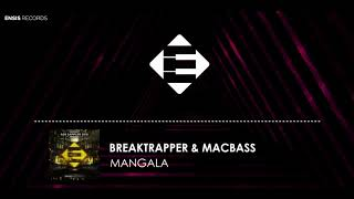 Breaktrapper &amp Macbass - Mangala (Original Mix)