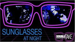Sunglasses At Night (Live)