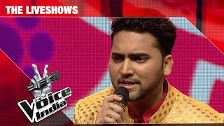 Mohd Danish - Piya re | The Liveshows | The Voice India S2