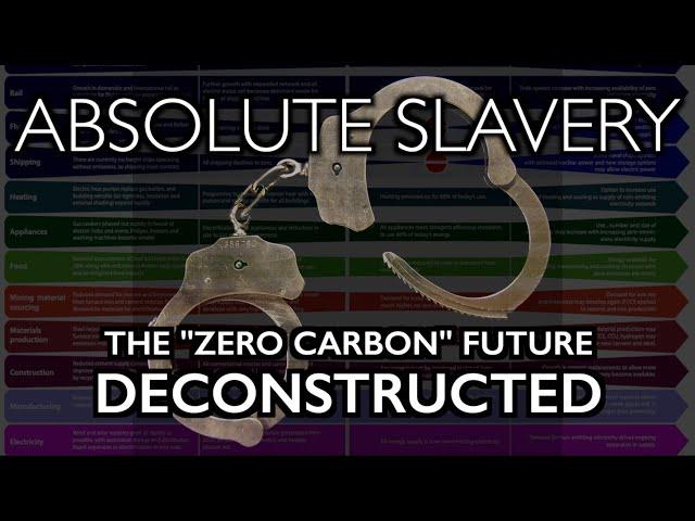 ABSOLUTE SLAVERY: Zero Carbon Agenda Deconstructed