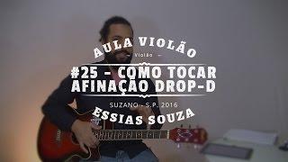 aula de violo #25 - como afinar e tocar com afinao drop d