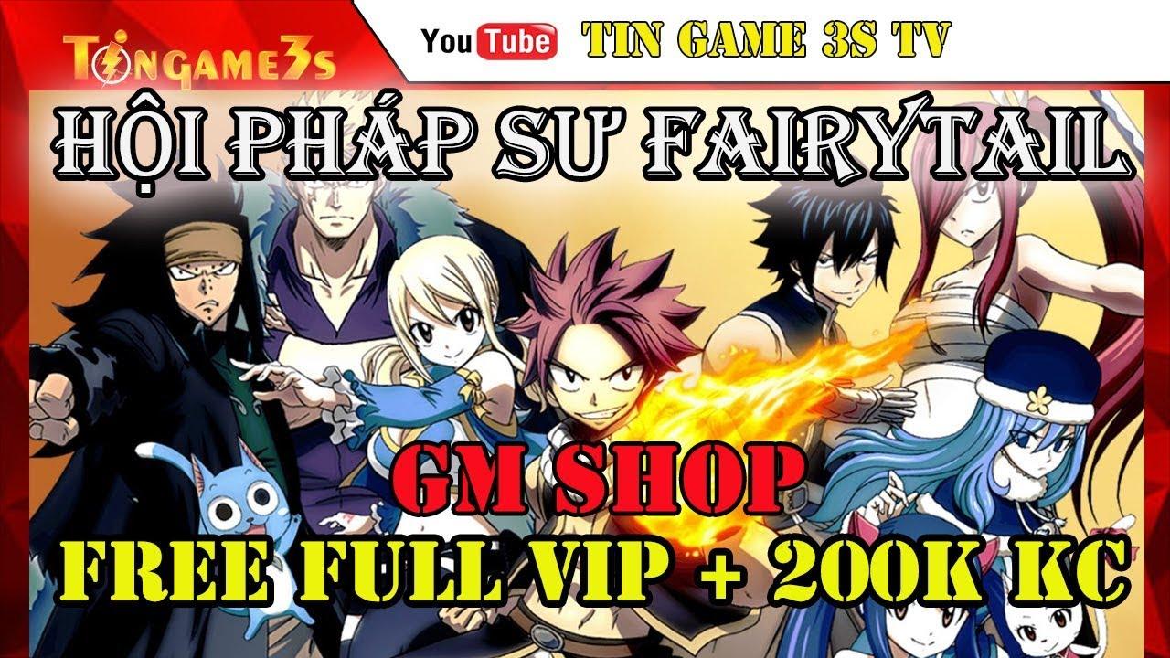 Game Mobile Private| Hội Pháp Sư Fairy Tail GM Shop FULL VIP + 200K KC Tướng SS | APK IOS|Tingame3s